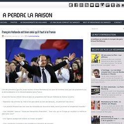François Hollande est bien celui qu'il faut à la France