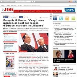 """François Hollande : """"Ce qui nous menace, ce n'est pas l'excès d'Europe, mais son insuffisance"""""""