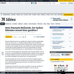 Onfray : Avec François Hollande, les vaches libérales seront bien gardées !