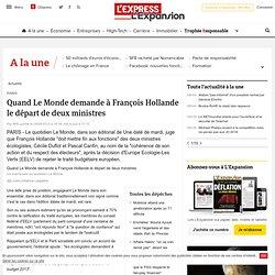 Quand Le Monde demande à François Hollande le départ de deux ministres