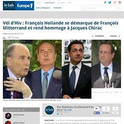 Vél d'Hiv : François Hollande se démarque de François Mitterrand et rend hommage à Jacques Chirac