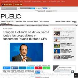 François Hollande se dit «ouvert à toutes les propositions » concernant l'avenir du franc CFA