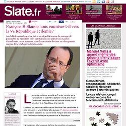 François Hollande nous emmène-t-il vers la Ve République et demie?