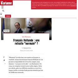 """François Hollande : une retraite """"normale"""" ?"""