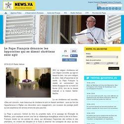 Le Pape François dénonce les hypocrites qui se disent chrétiens sans agir