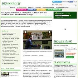 François Hollande a inauguré la Halle Bio du Marché International de Rungis