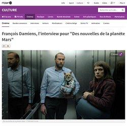 """François Damiens, l'interview pour """"Des nouvelles de la planète Mars"""""""