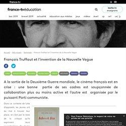 François Truffaut et l'invention de la Nouvelle Vague - Article - France tv Éducation