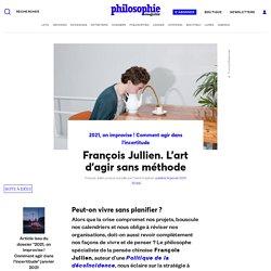 François Jullien. L'art d'agir sans méthode