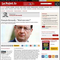 """François Kersaudy : """"Mort aux cons !"""""""