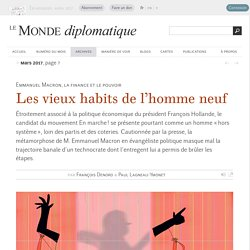 Macron, les vieux habits de l'homme neuf, par François Denord & Paul Lagneau-Ymonet (Le Monde diplomatique, mars 2017)