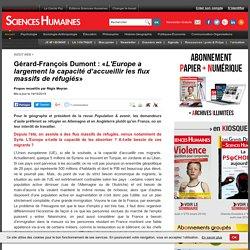 «L'Europe a largement la capacité d'accueillir les flux massifs de réfugiés» selon Gérard-François DUMONT. Régis MEYRAN. Sciences Humaines.