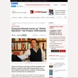 """François Busnel ouvre sa """"Petite librairie"""" sur France Télévisions"""