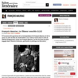 François Mauriac, Le flâneur sensible (1/2)