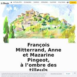 François Mitterrand, Anne et Mazarine Pingeot, àl'ombre des tilleuls