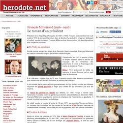 François Mitterrand (1916 - 1996) - Le roman d'un président - Herodote.net