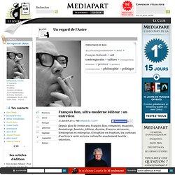 François Bon, ultra-moderne éditeur : un entretien
