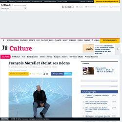"""""""François Morellet éteint ses néons"""""""