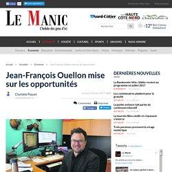 Jean-François Ouellon mise sur les opportunités - Le Manic