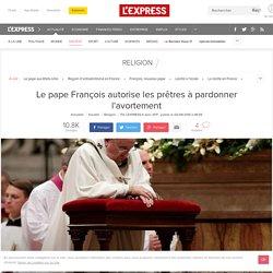 Le pape François autorise les prêtres à pardonner l'avortement