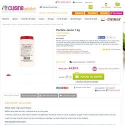 Pectine Jaune 1 kg Louis François - Pectines et gélifiants prise lente achat acheter vente
