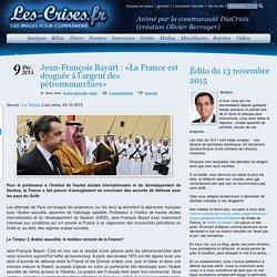 » Jean-François Bayart : «La France est droguée à l'argent des pétromonarchies»