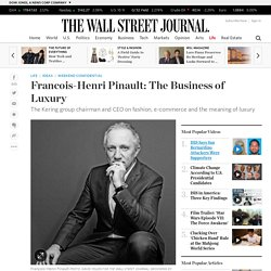 Francois-Henri Pinault: The Business of Luxury