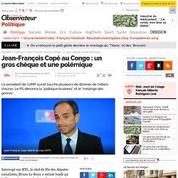 Jean-François Copé au Congo : un gros chèque et une polémique