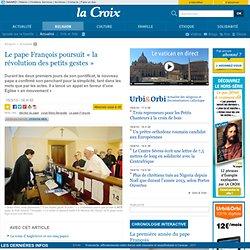 Le pape François poursuit «la révolution des petits gestes»