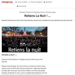 François Hollande (Président de La République): Retiens La Nuit ! ...