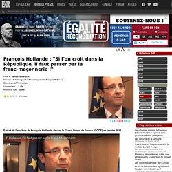 """François Hollande : """"S'il l'on croit dans la République, il faut passer par la franc-maçonnerie !"""""""