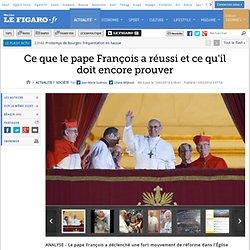 Ce que le pape François a réussi et ce qu'il doit encore prouver