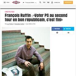 «Voter PS ausecond tour enbon républicain, c'est fini»