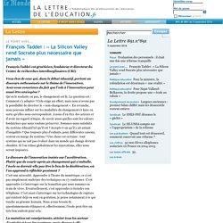891.n°891 - François Taddei: «La Silicon Valley rend Socrate plus nécessaire que jamais»