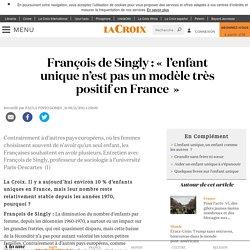 François de Singly : «l'enfant unique n'est pas un modèle très positif en France»