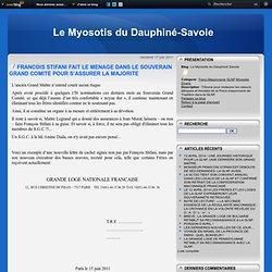 FRANCOIS STIFANI FAIT LE MENAGE DANS LE SOUVERAIN GRAND COMITE POUR S'ASSURER LA MAJORITE - Le Myosotis du Dauphiné Savoie