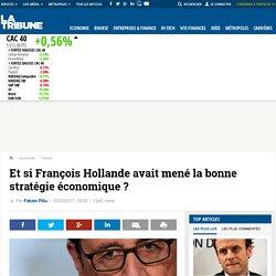 Et si François Hollande avait mené la bonne stratégie économique ?