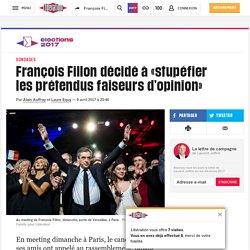 François Fillon décidé à «stupéfier lesprétendus faiseurs d'opinion»