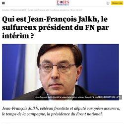 Qui est Jean-François Jalkh, le sulfureux président du FN par intérim ?