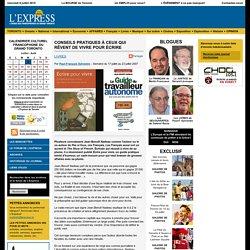 Paul-François Sylvestre - Conseils pratiques à ceux qui rêvent de vivre pour écrire - L'Express de Toronto