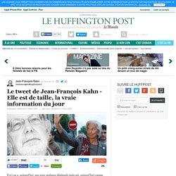 Le tweet de Jean-François Kahn - Elle est de taille, la vraie information du jour