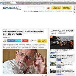 Jean-François Zobrist: «l'entreprise libérée n'est pas une mode»