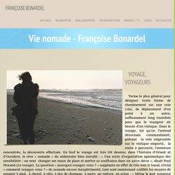 Vie nomade - Françoise BonardelFrançoise Bonardel