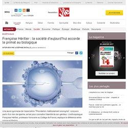 Magazine La Vie : Françoise Héritier : la société d'aujourd'hui accorde le primat au biologique