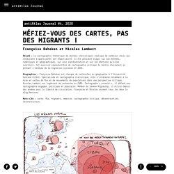 Françoise Bahoken et Nicolas Lambert - Méfiez-vous des cartes, pas des migrants ! - antiAtlas Journal