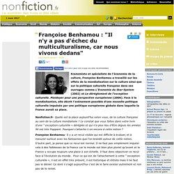 """ENTRETIEN Françoise Benhamou : """"Il n'y a pas d'échec du multiculturalisme, car nous vivons dedans"""""""