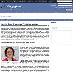 Françoise Cahen : Il faut sauver l'écrit d'appropriation
