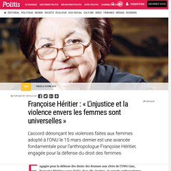 Françoise Héritier : «L'injustice et la violence envers les femmes sont universelles» par Ingrid Merckx