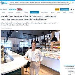 Val-d'Oise. Franconville. Un nouveau restaurant pour les amoureux de cuisine italienne