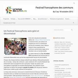 Un Festival francophone auto-géré et décentralisé
